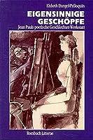 Eigensinnige Geschoepfe: Jean Pauls poetische Geschlechter-Werkstatt