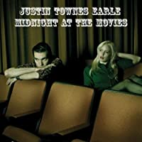 Midnight At The Movies by Justin Townes Earle (2009-03-03)