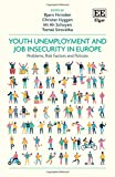 Youth Unemployment and Job Insecurity in Europe: Problems, Risk Factors and Policies