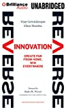 Reverse Innovation: Create Far from Home, Win Everywhere: Library Edition