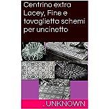 Centrino extra Lacey, Fine e tovaglietta schemi per uncinetto (Italian Edition)