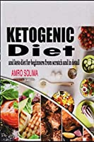 Ketogenic diet: and keto diet for beginners from scratch and in detail