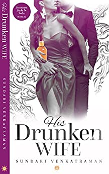 His Drunken Wife (Marriages Made in India Book 2) by [Venkatraman, Sundari]