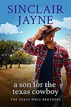 A Son for the Texas Cowboy (The Texas Wolf Brothers Book 1) by [Jayne, Sinclair]