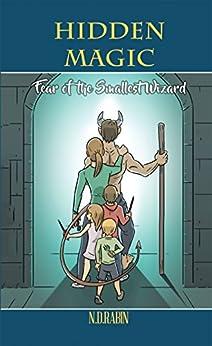 Hidden Magic: Fear of the Smallest Wizard by [N. D. Rabin]