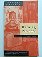 Burning Patience (A Graywolf Discovery)