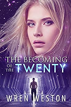 The Becoming of the Twenty: A Tale from the Ecliptic by [Weston, Wren]