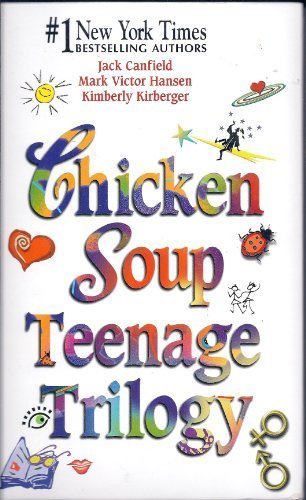 Download Chicken Soup Teenage Trilogy: Stories About Life, Love and Learning (Chicken Soup for the Soul) 1558749993
