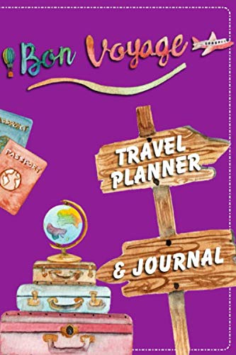 Bon Voyage: Travel Planner & Journal To Research, Plan, Record & Document Your Adventures! Slim Size Fits Any Purse, Backpack and Cabin Bag. [6