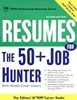 Resumes for the 50+ Job Hunter, 2nd Ed. (Vgm's Professional Resumes Series)