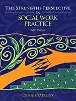 Strengths Perspective in Social Work Practice, The