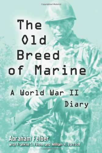 Download The Old Breed of Marine: A World War II Diary 0786414103