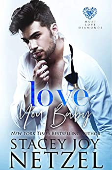 Love You, Baby (Must Love Diamonds Book 3) by [Netzel, Stacey Joy]