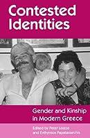 Contested Identities: Gender and Kinship in Modern Greece (Princeton Modern Greek Studies)