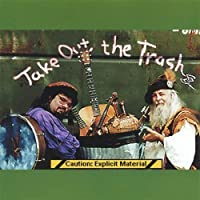Take Out the Trash by Bedlam Bards (2013-05-03)