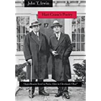 """Hart Crane's Poetry: """"Appollinaire lived in Paris, I live in Cleveland, Ohio"""" (English Edition)"""