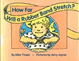 HOW FAR WILL A RUBBERBAND STRETCH