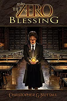 The Zero Blessing (The Zero Enigma Book 1) by [Nuttall, Christopher]