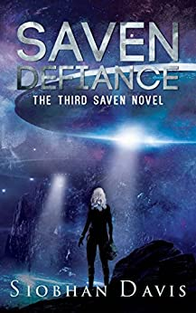 Saven Defiance (The Saven Series Book 3) by [Davis, Siobhan]