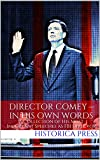 DIRECTOR COMEY – IN HIS OWN WORDS: A Collection of His Most Important Speeches as FBI Director (English Edition)