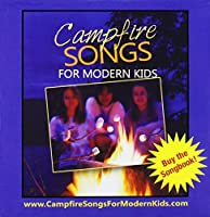 Campfire Songs for Modern Kids