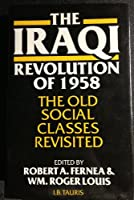 Iraqi Revolution of 1958: The Old Social Classes Revisited