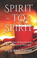 Spirit-to-Spirit: A Collection of Articles from the Presence of The Lord