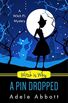 Witch Is Why A Pin Dropped (A Witch P.I. Mystery Book 20) by [Abbott, Adele]
