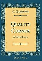 Quality Corner: A Study of Remorse (Classic Reprint)
