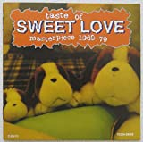 Taste of Sweet Love Masterpiece 1969-79