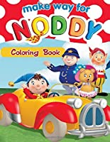 Make Way for Noddy Coloring Book: Coloring Book for Kids and Adults, High Quality Coloring Book