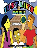 Just Like Me: Just Like Me Is a Short Story about Overcoming Differences and Coloring Book.