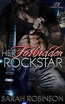Her Forbidden Rockstar: A Forbidden Rockers Novel by [Robinson, Sarah]