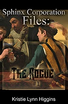 The Rogue #1: Sphinx Corporation Files (Shades of Gray Flash Fiction Science Fiction Action Adventure Mystery Series Book 5) by [Higgins, Kristie Lynn]