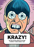 KRAZY!: The Delirious World of Anime + Comics + Video Games + Art