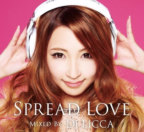 SPREAD LOVE mixed by DJ LICCA...