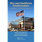 VA's Lean Healthcare Transformation: Innovating the Veteran Patient Experience