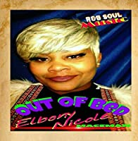 Out of Bed (feat. Elbony Nicole)【CD】 [並行輸入品]