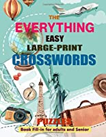 The Everything Easy Large-Print Crosswords Puzzles: Book Fill-in for adults and Senior