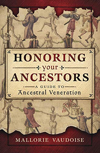 Honoring Your Ancestors: A Guide to Ancestral Veneration (English Edition)