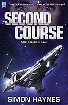 Second Course: (Book 2 in the Hal Spacejock series) by [Haynes, Simon]