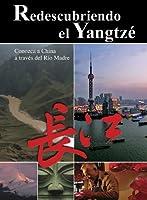 Redescubriendo El Yangtze [DVD]