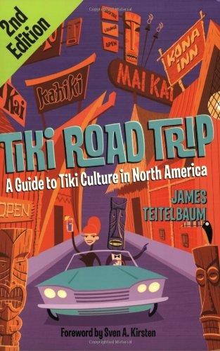 Tiki Road Trip: A Guide to Tiki Culture in North America