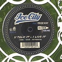U Talk It I Live It [12 inch Analog]