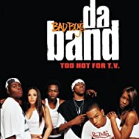 Too Hot for TV by Bad Boy's Da' Band (2003-09-30)
