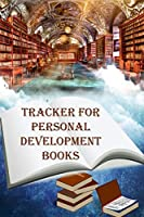 Tracker for Personal Development Books: Notebook to capture your favorites, write your reviews and list out new books you want to read