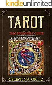 TAROT 2020: Beginners' Guide on Real Tarot Card Meanings and How to Psychic Tarot Reading (English Edition)