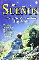 Los Suenos/ Dreams: Interpretacion, Analisis, Significado/ Interpretation, Analysis, Significance