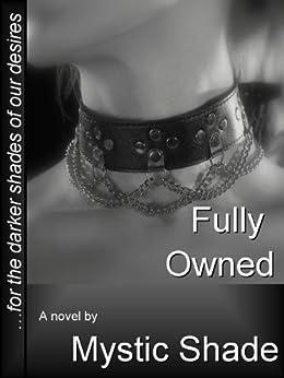 Fully Owned (Jack Kariola slaves Book 3) by [Shade, Mystic]