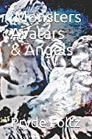 Monsters, Avatars, and Angels